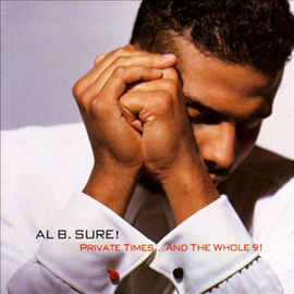 Al B. Sure! Private Times and The Whole 9