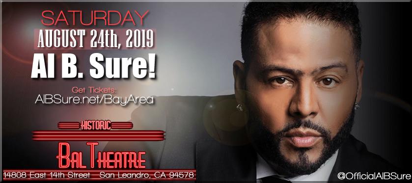 Al B. Sure! @ the BAL Theatre Sat Aug 24th, 2019